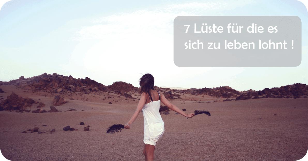 Die sieben Lüste für die es sich zu leben lohnt !