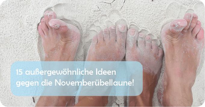 15 außergewöhnliche Ideen gegen die Novemberübellaune