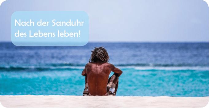 Sanduhr des lebens  Nach der Sanduhr des Lebens leben! • Lebenskünstler