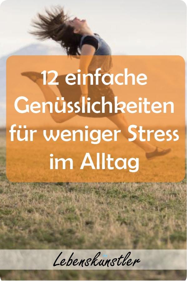 Wir haben keine Zeit für den Genuss, stattdessen viel Verdruss. Denn wenn uns der Genuss fehlt, dann dreht sich die Stressspirale nach unten. Sorgen, Ängste und Anstrengung können sich ungehindert ausbreiten. Als Inspiration habe ich 12 einfache Genüsslichkeiten für einen schönen und guten Tag zusammengefasst.  #Genuss #genießen #glück #leben #lebensfreude #gegenwart #abenteuer #freude#glück #glücklich #erlebnis #ideen #psychologie #mensch #psyche #glückstraining #Stress #Alltag