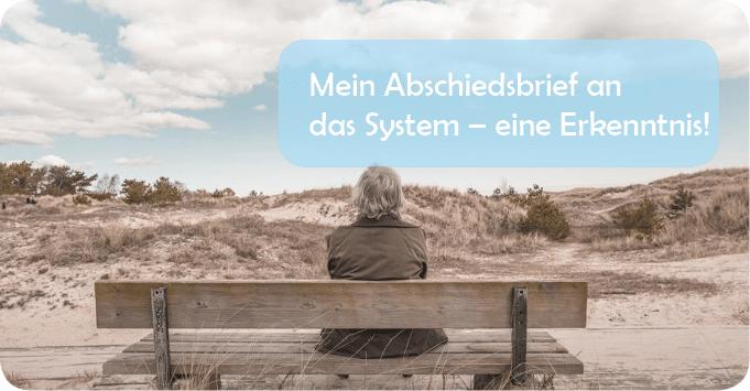 Mein Abschiedsbrief an das System – eine Erkenntnis!