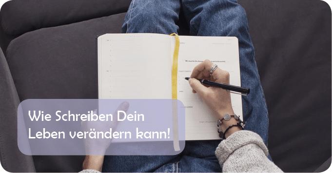 Wie Schreiben Dein Leben verändern kann!