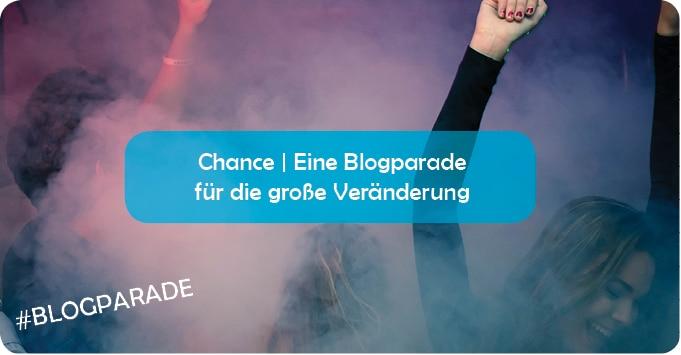 Chance Veränderung   Eine Blogparade für die große Veränderung